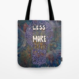 Less Drama More Ideas Tote Bag