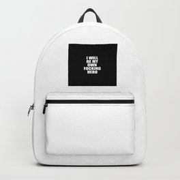 i will be my own hero funny quote Backpack