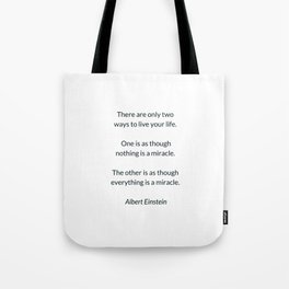 Albert Einstein Quote - There are only two ways to live your life Tote Bag