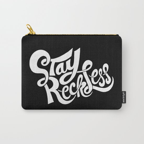 Stay Reckless Carry-All Pouch