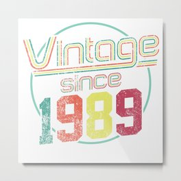 Vintage Retro Born Birth 1989 30th Birthday Gift Metal Print