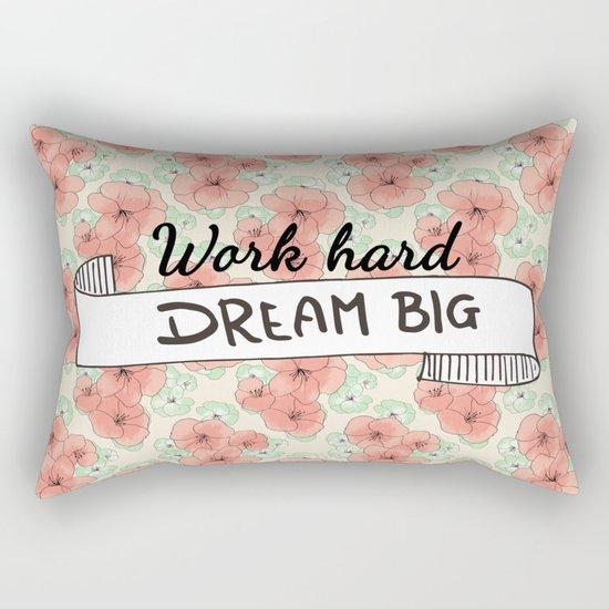 Work Hard Dream Big Rectangular Pillow