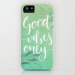 Good Vibes Only Quote iPhone Case