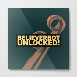 BelieverBot Unlocked Metal Print