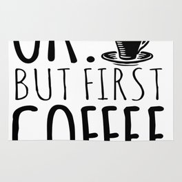Ok. But First Coffee Rug