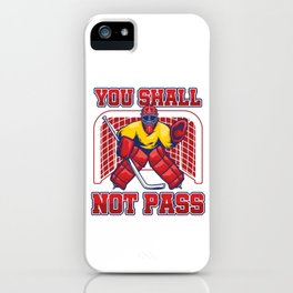 Team Game Goalie Net Field  Stick Shinny You Shall Not Pass Hockey Gift iPhone Case