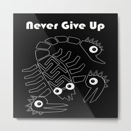 Never give up black Metal Print