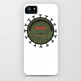 Not infected with coronavirus iPhone Case
