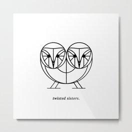 Twisted Sisters Metal Print