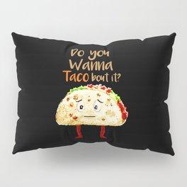 do you wanna taco bout it food puns Pillow Sham
