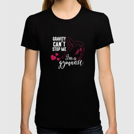 Cute Gymnastics Gravity Can't Stop Me Gymnast Leotard Pink T-shirt