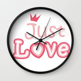 Just love - the inscription on the t-shirt Wall Clock