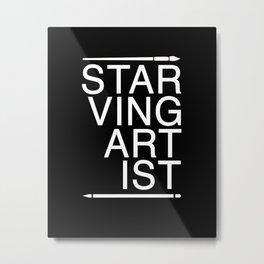 Starving Artist Metal Print