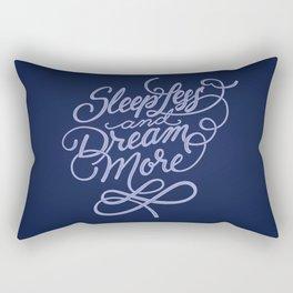 Sleep less and Dream more Rectangular Pillow