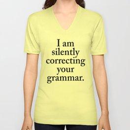 I am silently correcting your grammar Unisex V-Neck