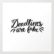 Deadlines Art Print