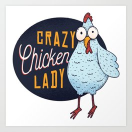 Crazy chicken lady Art Print