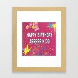 HAPPY BIRTHDAY ARRRRR KIDD Framed Art Print