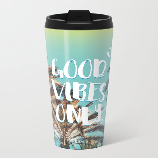 """""""Good Vibes Only."""" - Quote - Tropical Paradise Palm Trees Metal Travel Mug"""
