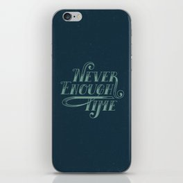 Never Enough Time iPhone Skin