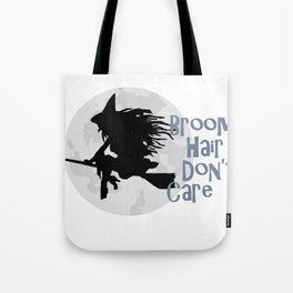 Broom Hair Don't Care Tote Bag