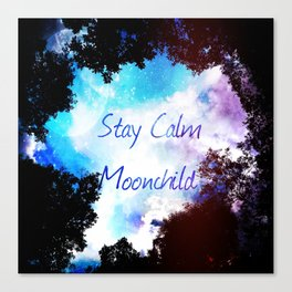 Stay Calm Moonchild Canvas Print
