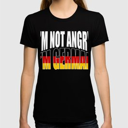 "A German Tee For Germans Saying""I'm Not Angry I'm German"" T-shirt Design Germany Flag Mad Annoyed T-shirt"