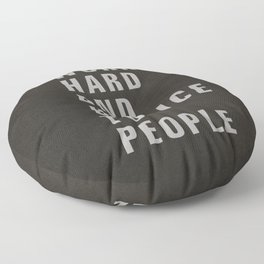 WORK HARD AND BE NICE TO PEOPLE Floor Pillow