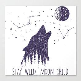 Stay Wild, Moon Child Canvas Print
