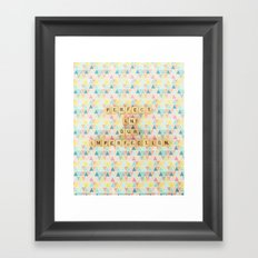 Perfect in Our Imperfection Framed Art Print