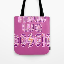 Now We Boogie Tote Bag