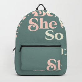 She Believed She Could So She Did Backpack