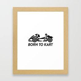Born To Kart Framed Art Print
