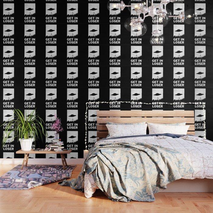 Get In Loser Wallpaper