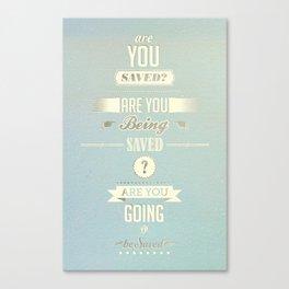 Saved? Canvas Print