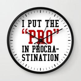 I PUT THE PRO IN PROCRASTINATION (Crimson & Black) Wall Clock