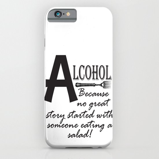 ALCOHOL...because iPhone & iPod Case