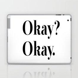 Okay? Okay. Laptop & iPad Skin