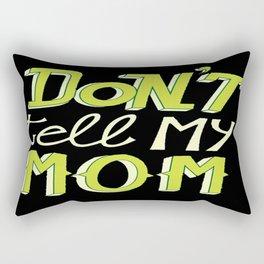 Don't tell my mom Rectangular Pillow