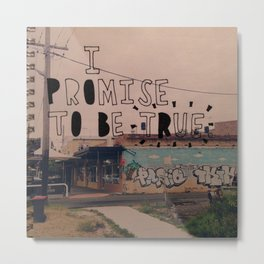 I Promise To Be True Metal Print