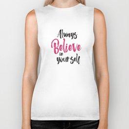 Always believe in yourself quote inspirational typography Biker Tank
