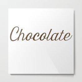 Chocolate Script Metal Print