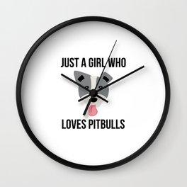 Just A Girl Who Loves Pitbulls Funny Pitbull Wall Clock