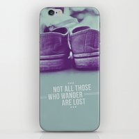 not all those who wander are lost iPhone & iPod Skins featuring Not all those who wander are lost by Gal Ashkenazi