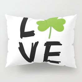 Love St Patricks Day Pillow Sham