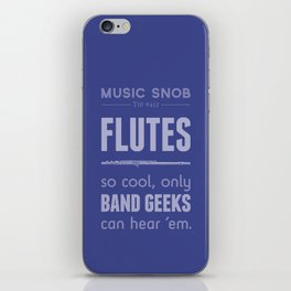 Flutes — Music Snob Tip #413 iPhone Skin