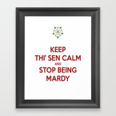 Keep Thi Sen Calm And Stop Being Mardy Framed Art Print