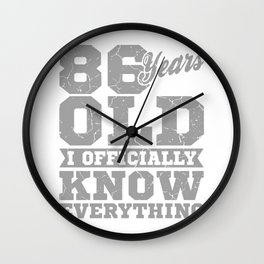 86 Years Old, Know Everything 86th Birthday Gift Wall Clock