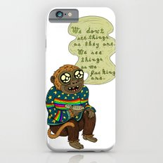 We don't see things as they are Slim Case iPhone 6s