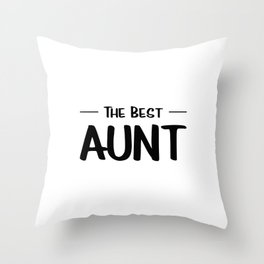 The Best Aunt Throw Pillow